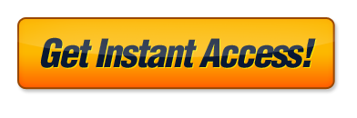 Get Instant Access! 100% Guaranteed!